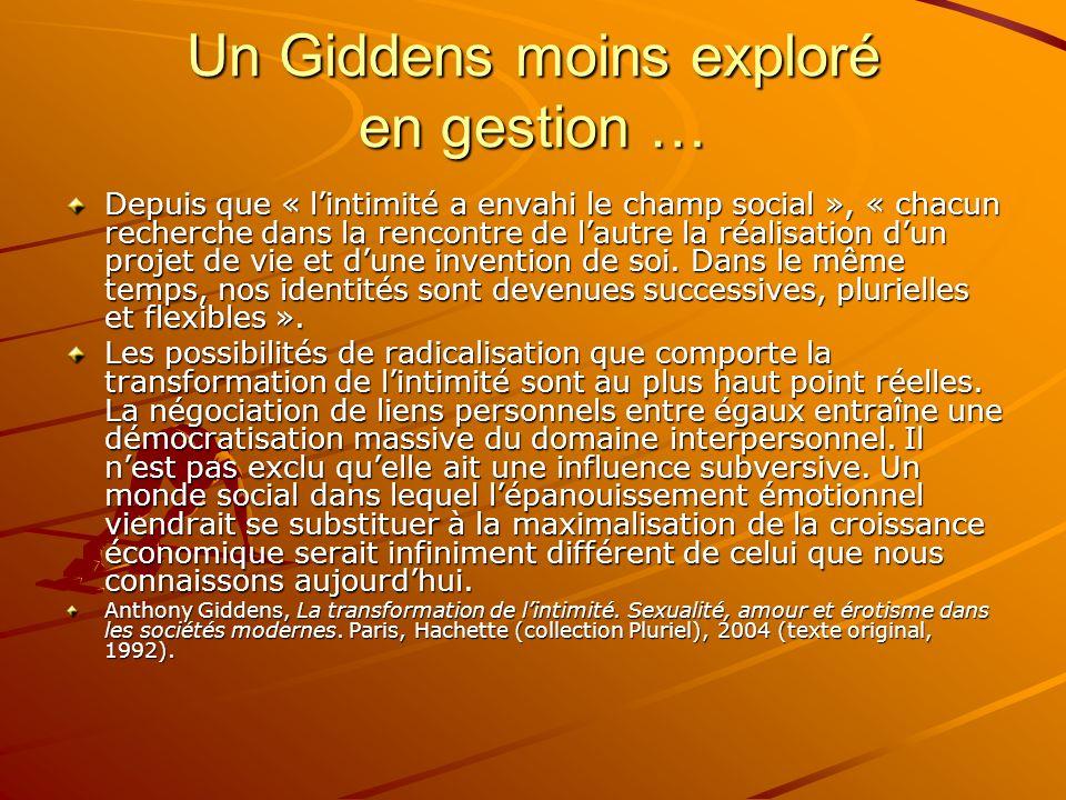 Un Giddens moins exploré en gestion … Depuis que « lintimité a envahi le champ social », « chacun recherche dans la rencontre de lautre la réalisation