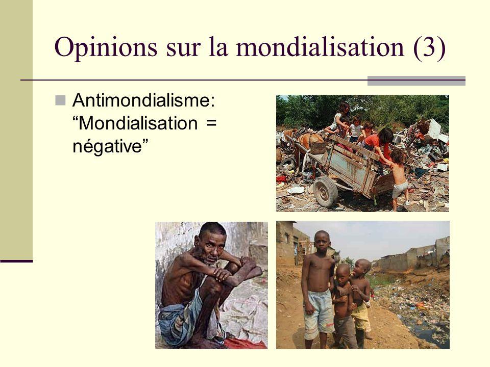Opinions sur la mondialisation (3) Antimondialisme: Mondialisation = négative