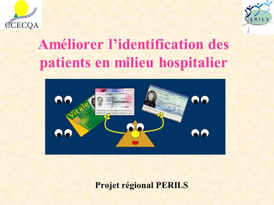 Améliorer lidentification des patients en milieu hospitalier Projet régional PERILS
