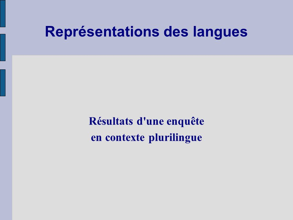 Représentations des langues Résultats d'une enquête en contexte plurilingue