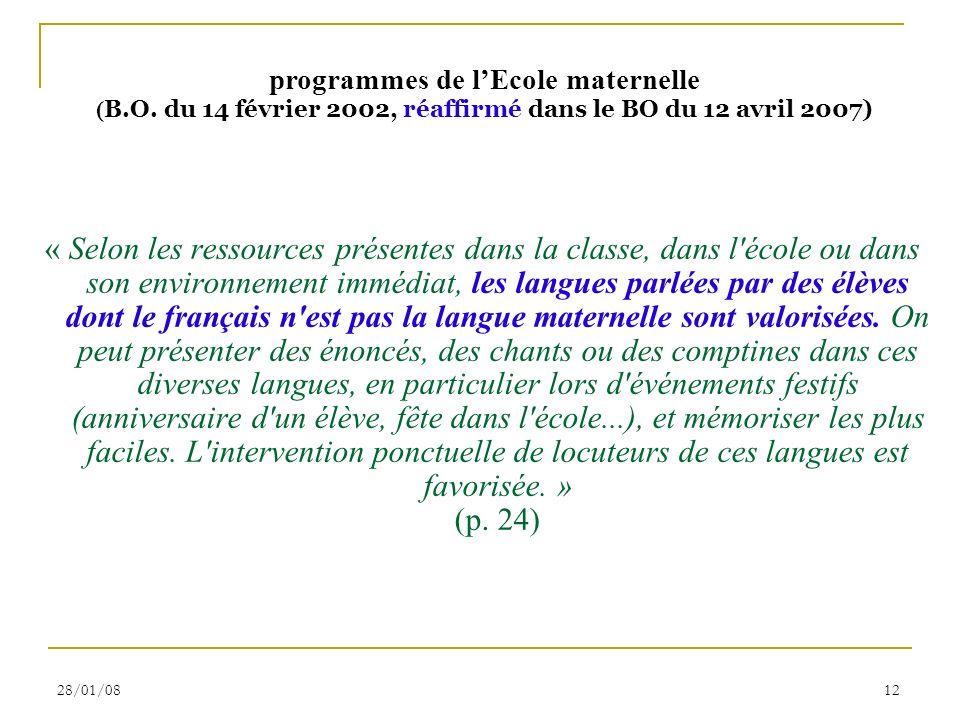 28/01/0812 « Selon les ressources présentes dans la classe, dans l'école ou dans son environnement immédiat, les langues parlées par des élèves dont l