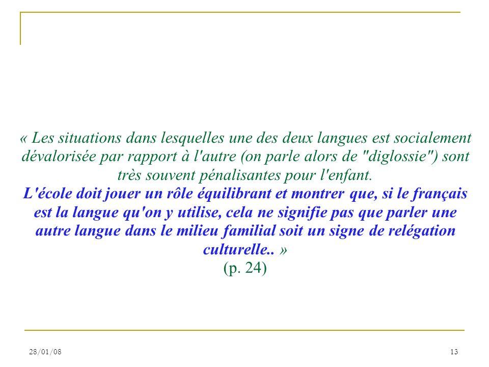 28/01/0813 « Les situations dans lesquelles une des deux langues est socialement dévalorisée par rapport à l'autre (on parle alors de