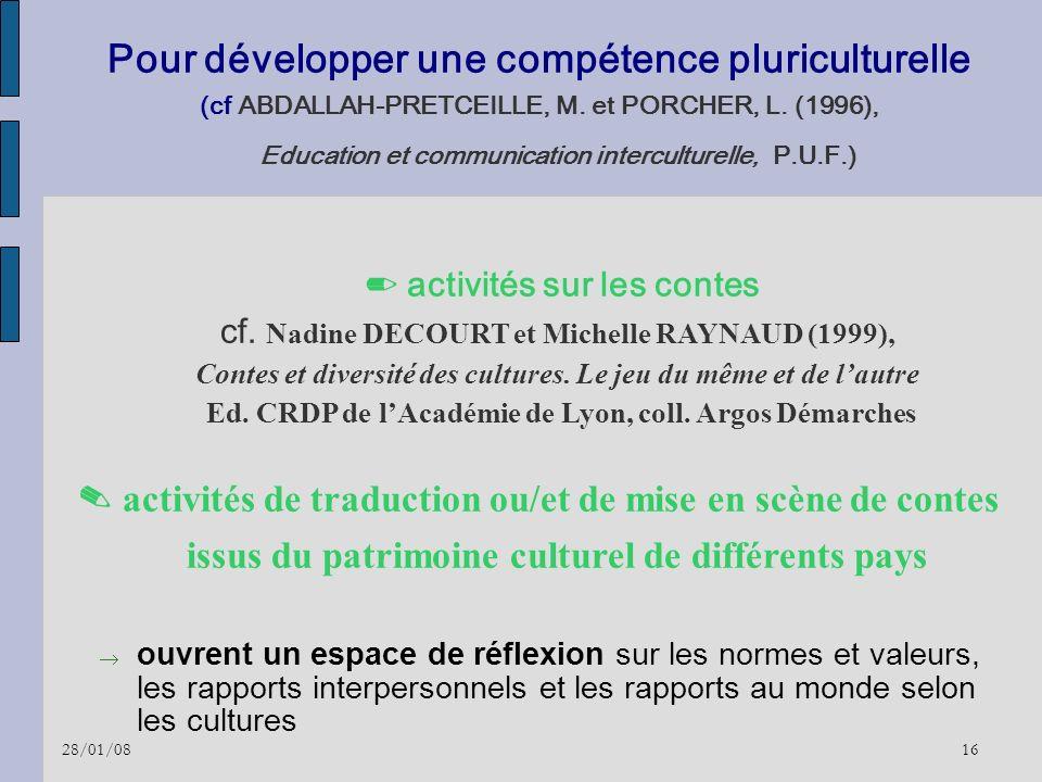 28/01/0816 Pour développer une compétence pluriculturelle (cf ABDALLAH-PRETCEILLE, M. et PORCHER, L. (1996), Education et communication interculturell