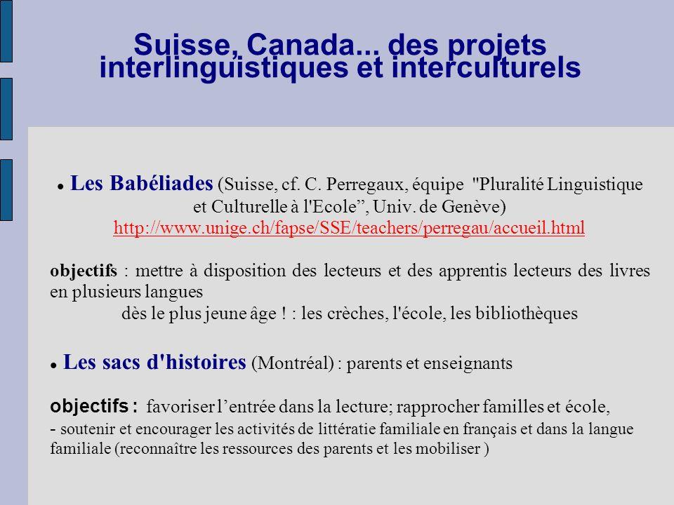 Suisse, Canada... des projets interlinguistiques et interculturels Les Babéliades (Suisse, cf. C. Perregaux, équipe