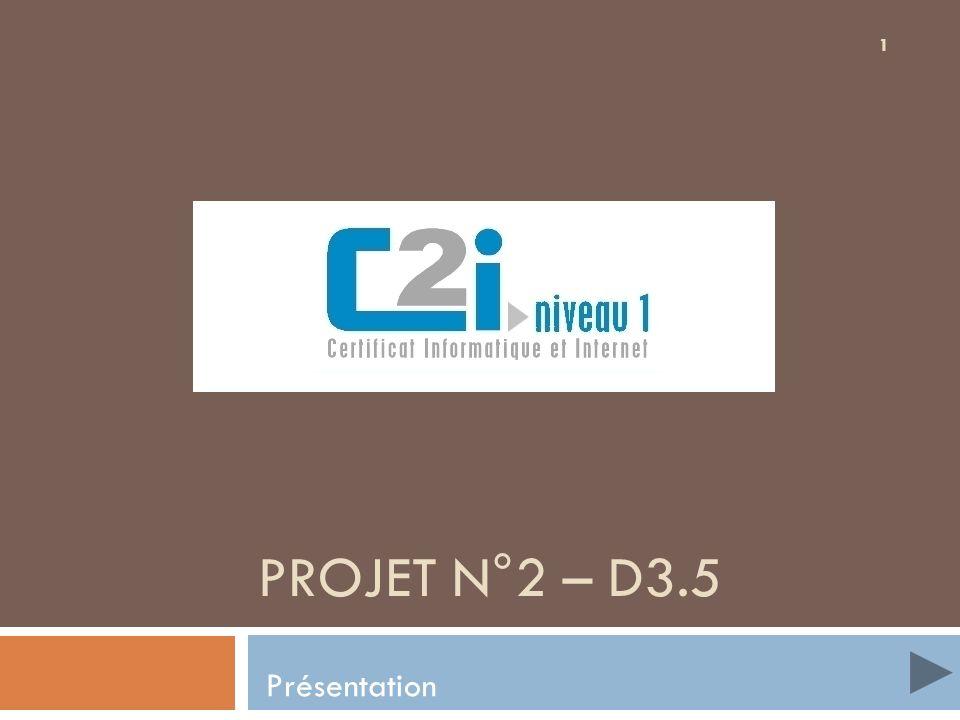 1 PROJET N°2 – D3.5 Présentation