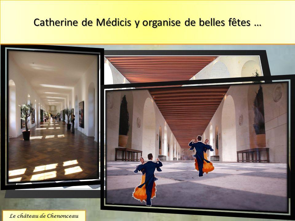 La Galerie construite sur le pont qui traverse le Cher Cest une magnifique salle de bal. Longue de 60 mètres et large de 6 mètres, elle est éclairée p
