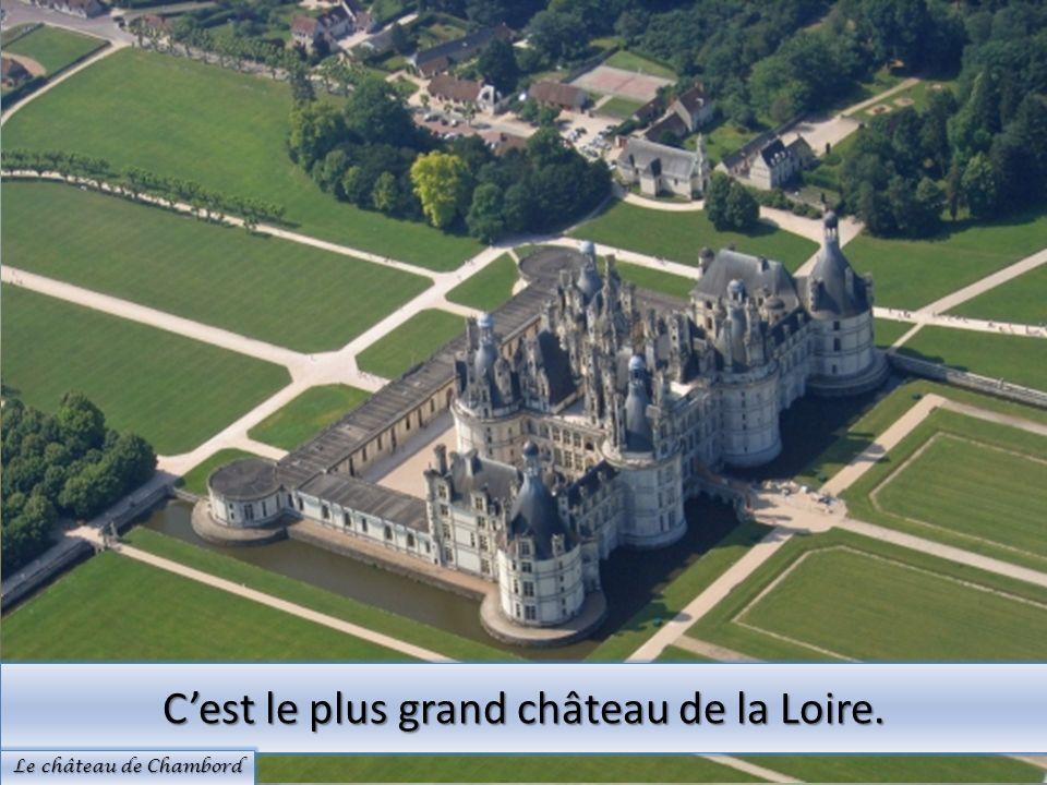 Cest le plus grand château de la Loire. Le château de Chambord