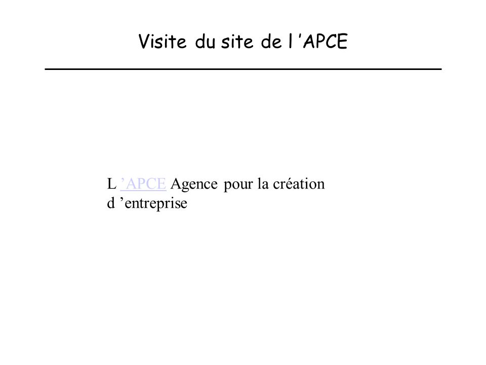 Visite du site de l APCE L APCE Agence pour la création d entrepriseAPCE
