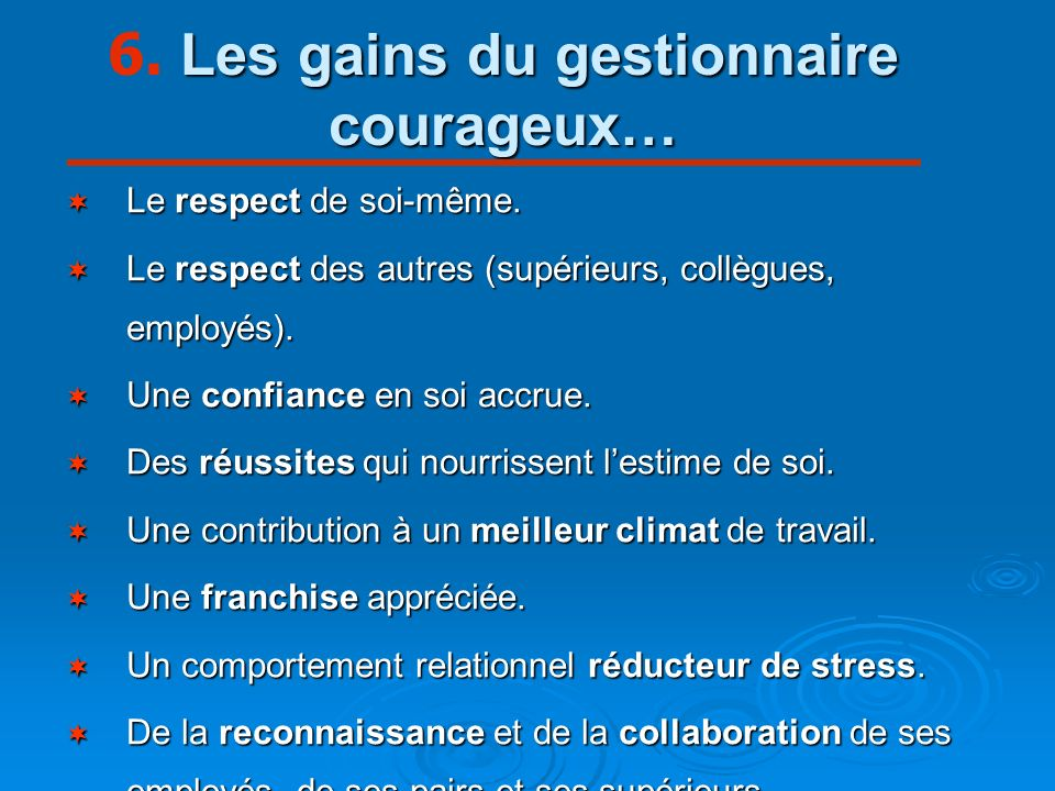 Les gains du gestionnaire courageux… 6.