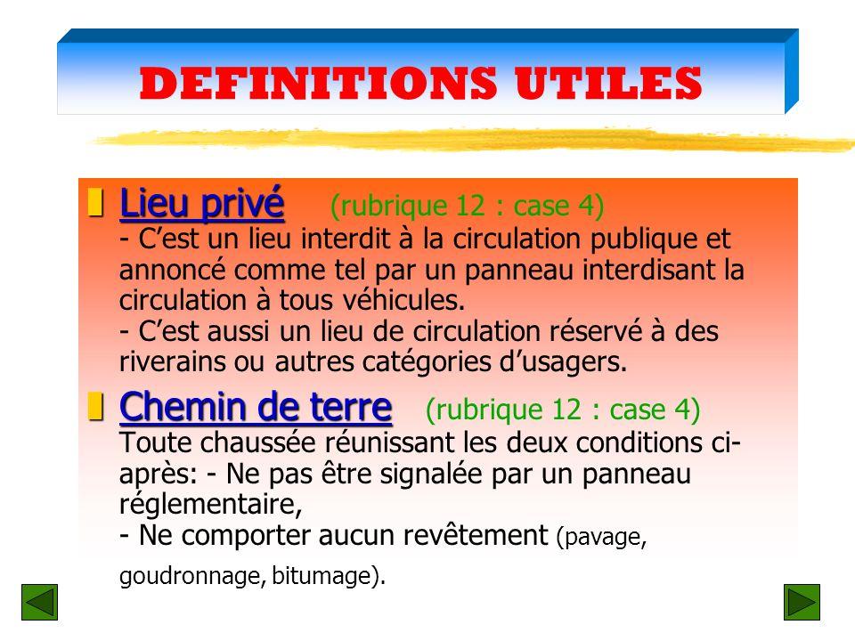 DEFINITIONS UTILES Stationnement Stationnement Rubrique 12 (cases 1 – 2 – 3) - Un véhicule en stationnement est un véhicule immobilisé volontairement