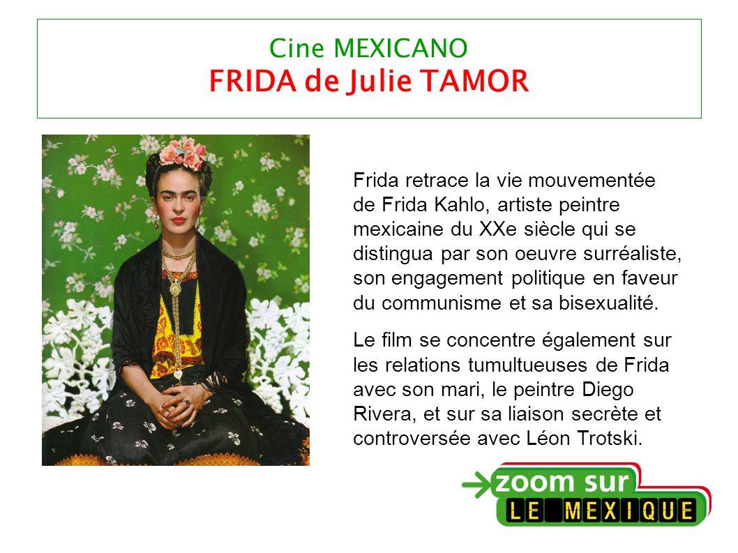 Cine MEXICANO FRIDA de Julie TAMOR Frida retrace la vie mouvementée de Frida Kahlo, artiste peintre mexicaine du XXe siècle qui se distingua par son oeuvre surréaliste, son engagement politique en faveur du communisme et sa bisexualité.