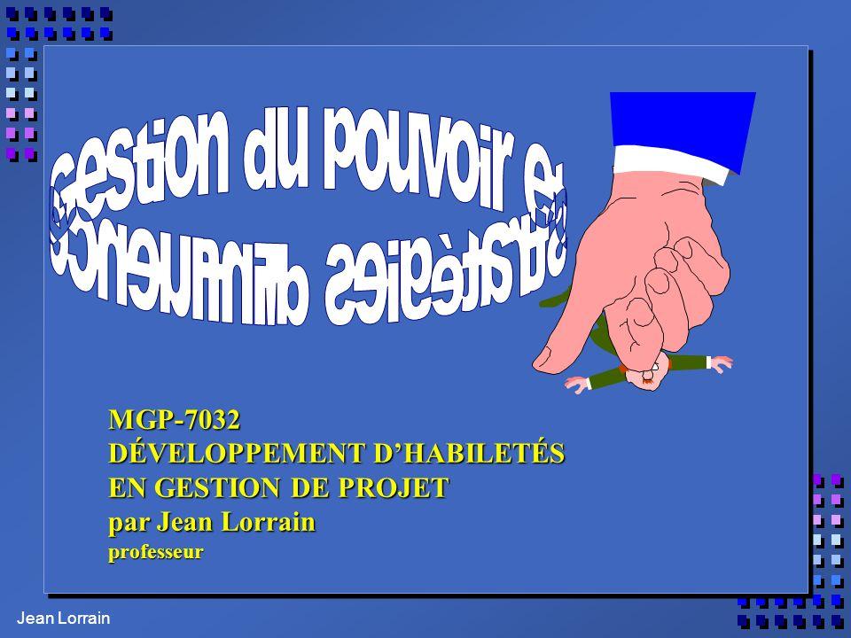 Jean Lorrain MGP-7032 DÉVELOPPEMENT DHABILETÉS EN GESTION DE PROJET par Jean Lorrain professeur