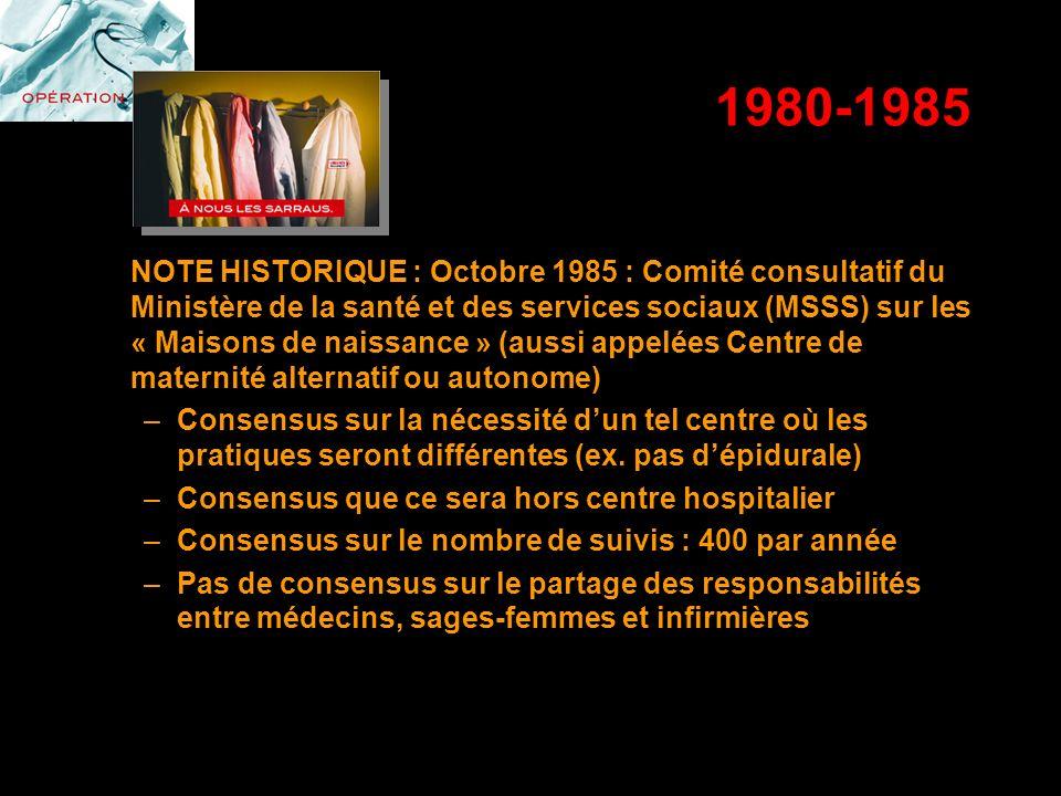 1980-1985 NOTE HISTORIQUE : Octobre 1985 : Comité consultatif du Ministère de la santé et des services sociaux (MSSS) sur les « Maisons de naissance »