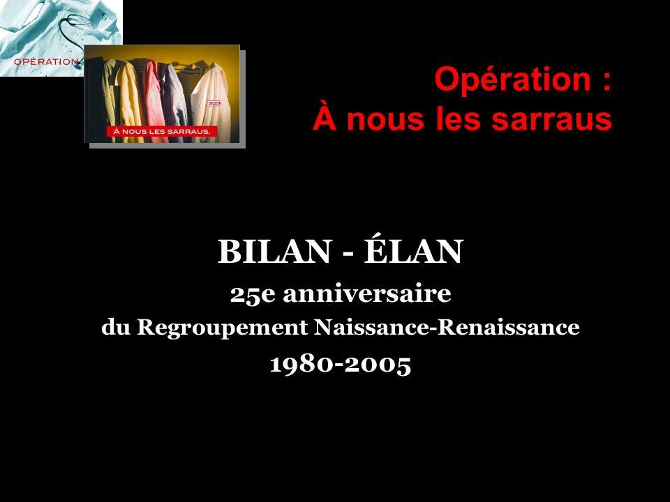Opération : À nous les sarraus BILAN - ÉLAN 25e anniversaire du Regroupement Naissance-Renaissance 1980-2005