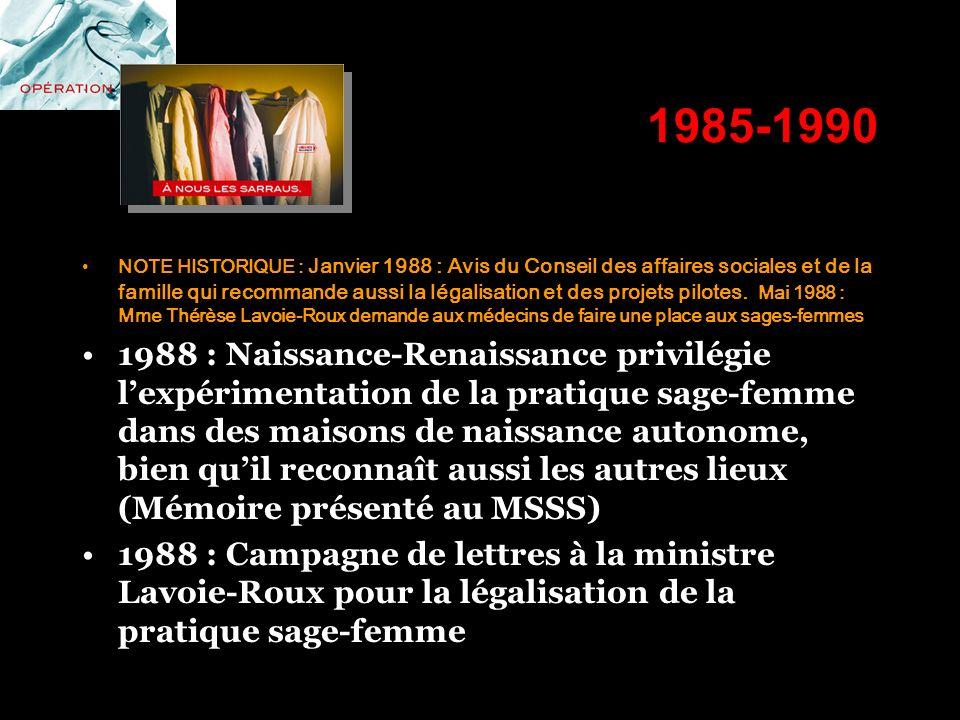 1985-1990 NOTE HISTORIQUE : Janvier 1988 : Avis du Conseil des affaires sociales et de la famille qui recommande aussi la légalisation et des projets