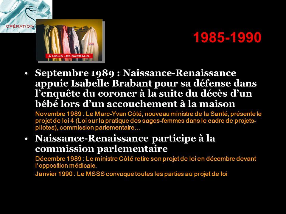 1985-1990 Septembre 1989 : Naissance-Renaissance appuie Isabelle Brabant pour sa défense dans lenquête du coroner à la suite du décès dun bébé lors du