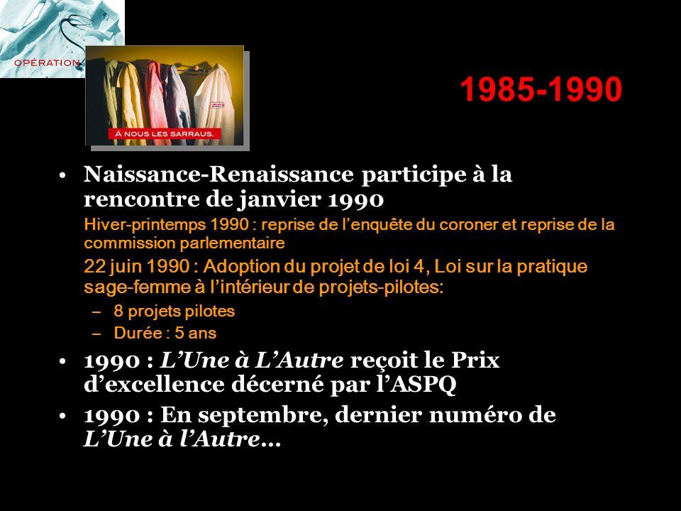 1985-1990 Naissance-Renaissance participe à la rencontre de janvier 1990 Hiver-printemps 1990 : reprise de lenquête du coroner et reprise de la commis