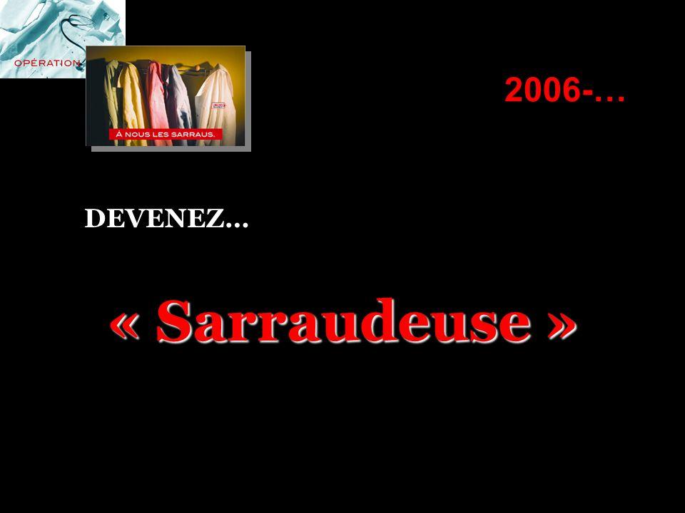 2006-… DEVENEZ…« Sarraudeuse »