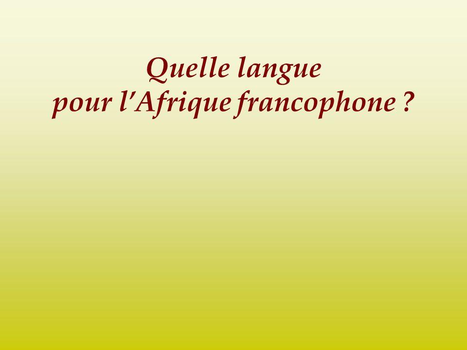 Quelle langue pour lAfrique francophone ?