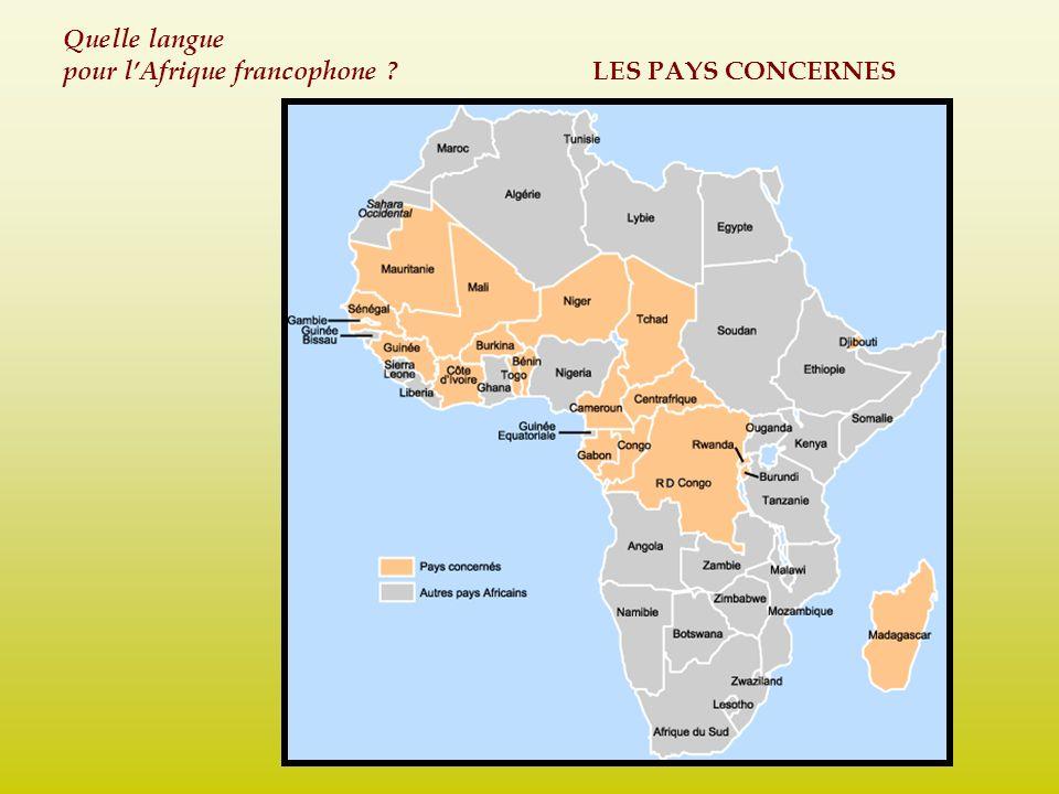 Quelle langue pour lAfrique francophone ? LES PAYS CONCERNES