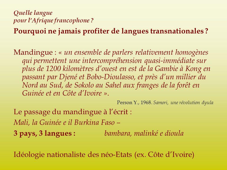 Pourquoi ne jamais profiter de langues transnationales ? Mandingue : « un ensemble de parlers relativement homogènes qui permettent une intercompréhen