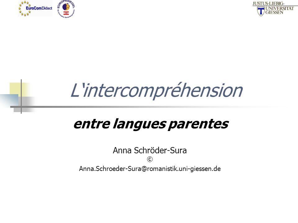 Lintercompréhension entre langues parentes Anna Schröder-Sura © Anna.Schroeder-Sura@romanistik.uni-giessen.de