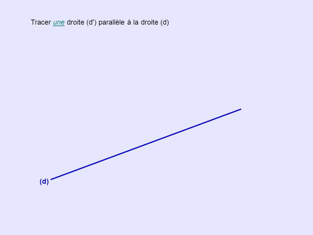 Tracer LA droite (d 2 ) parallèle à la droite (d 1 ) passant par le point B.