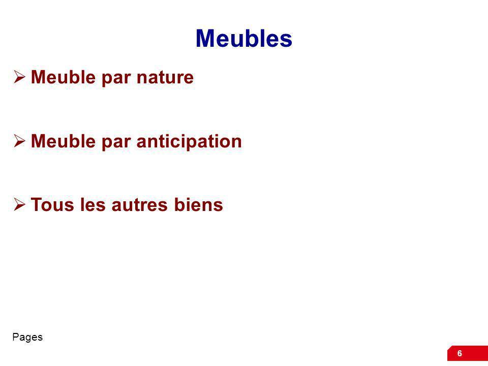6 Meuble par nature Meuble par anticipation Tous les autres biens Pages Meubles