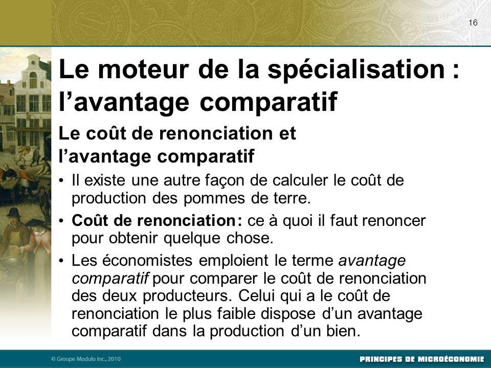 Le coût de renonciation et lavantage comparatif Il existe une autre façon de calculer le coût de production des pommes de terre. Coût de renonciation