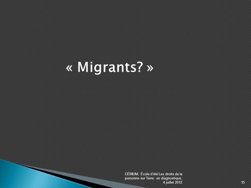 « Migrants.