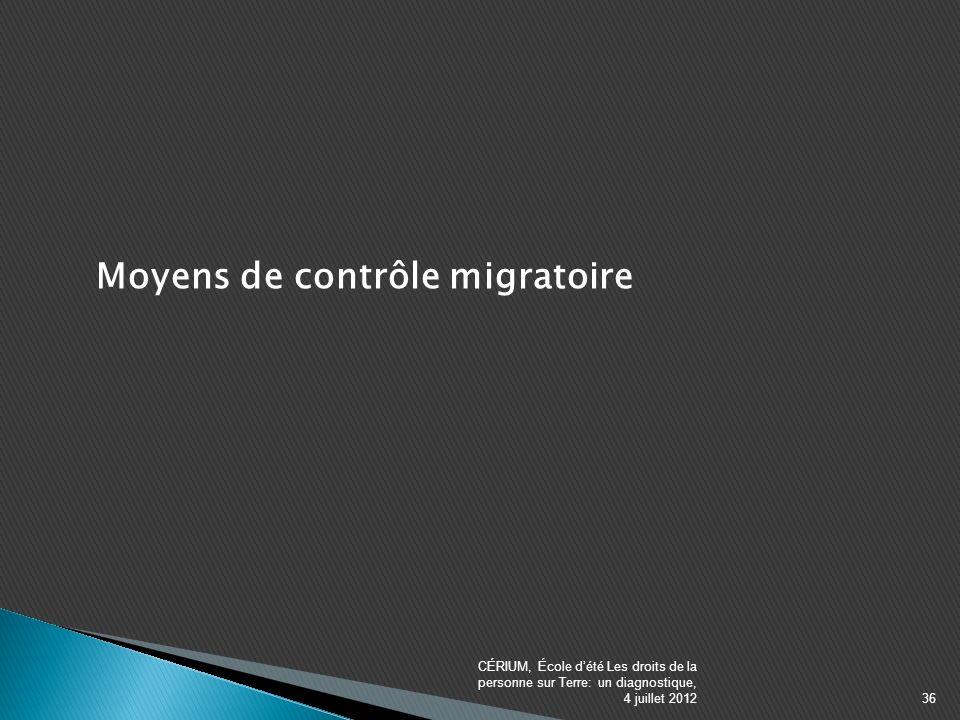 Moyens de contrôle migratoire CÉRIUM, École dété Les droits de la personne sur Terre: un diagnostique, 4 juillet 201236