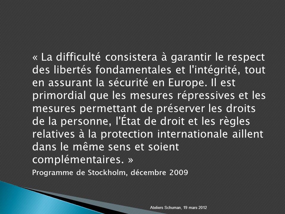 « La difficulté consistera à garantir le respect des libertés fondamentales et l intégrité, tout en assurant la sécurité en Europe.