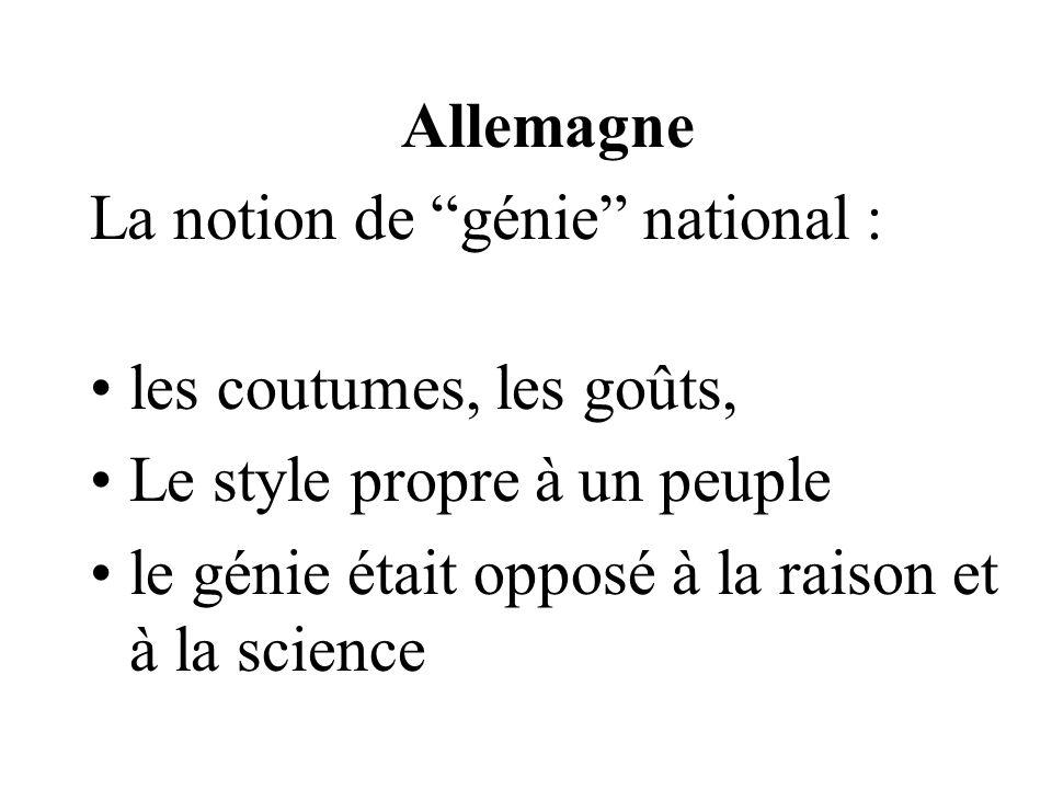 Allemagne La notion de génie national : les coutumes, les goûts, Le style propre à un peuple le génie était opposé à la raison et à la science