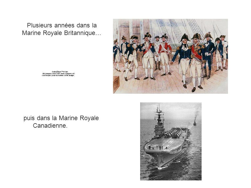 puis dans la Marine Royale Canadienne.