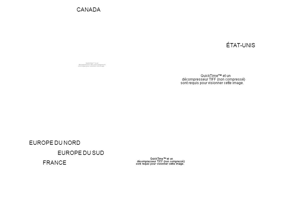 CANADA EUROPE DU NORD EUROPE DU SUD FRANCE ÉTAT-UNIS