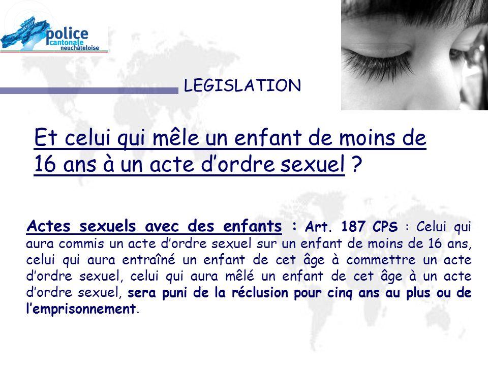 LEGISLATION Actes sexuels avec des enfants : Art.