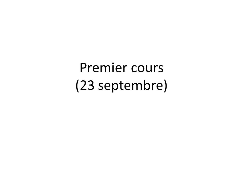Premier cours (23 septembre)