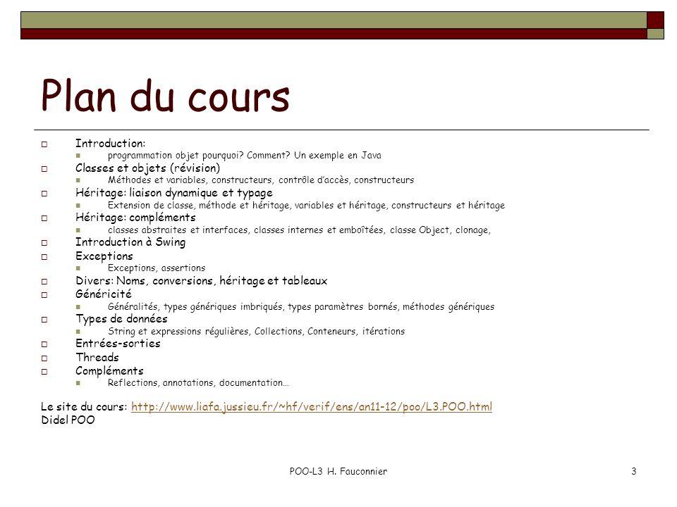 POO-L3 H. Fauconnier3 Plan du cours Introduction: programmation objet pourquoi.