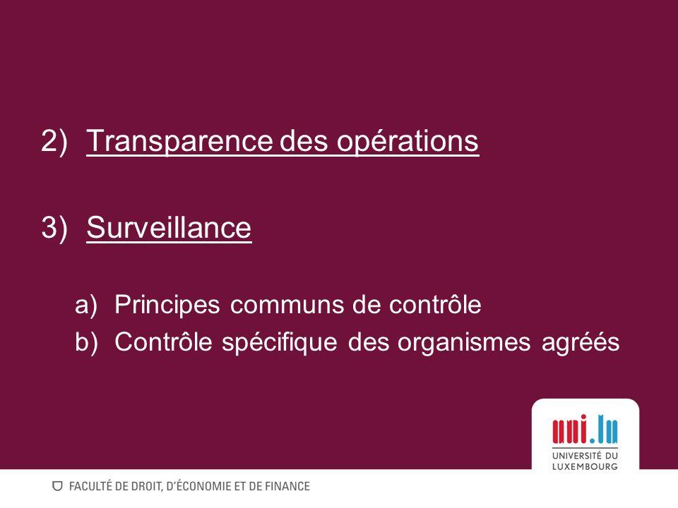 2)Transparence des opérations 3)Surveillance a)Principes communs de contrôle b)Contrôle spécifique des organismes agréés