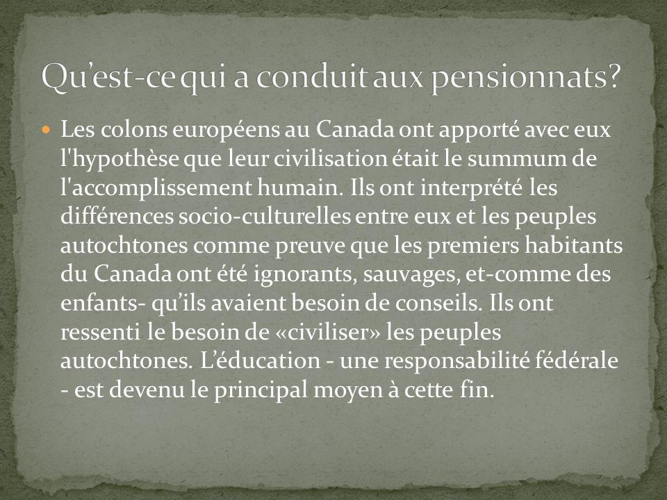 Les colons européens au Canada ont apporté avec eux l'hypothèse que leur civilisation était le summum de l'accomplissement humain. Ils ont interprété