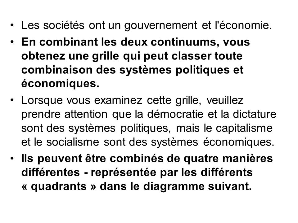 Les sociétés ont un gouvernement et l'économie. En combinant les deux continuums, vous obtenez une grille qui peut classer toute combinaison des systè