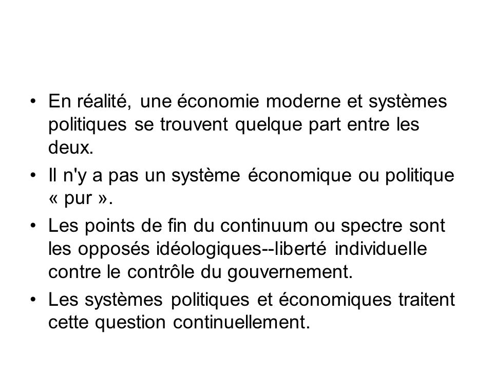 En réalité, une économie moderne et systèmes politiques se trouvent quelque part entre les deux. Il n'y a pas un système économique ou politique « pur