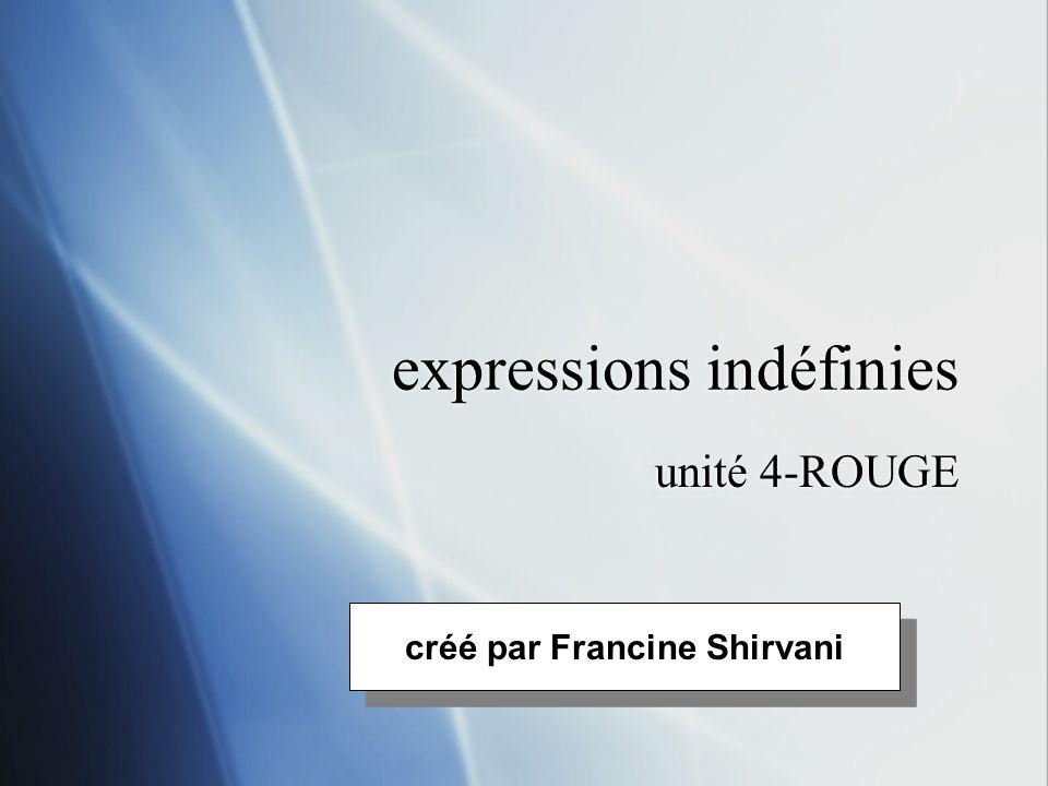 expressions indéfinies unité 4-ROUGE créé par Francine Shirvani