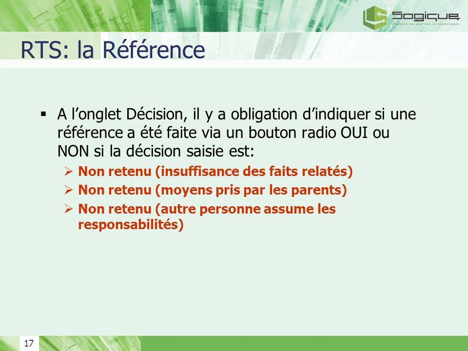 17 RTS: la Référence A longlet Décision, il y a obligation dindiquer si une référence a été faite via un bouton radio OUI ou NON si la décision saisie