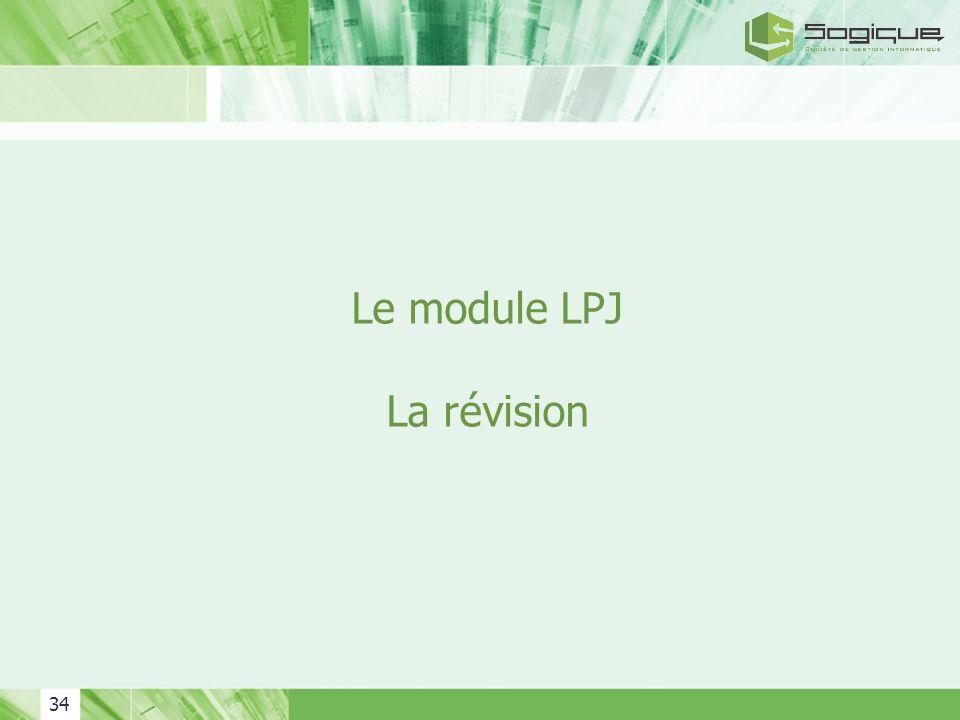 34 Le module LPJ La révision
