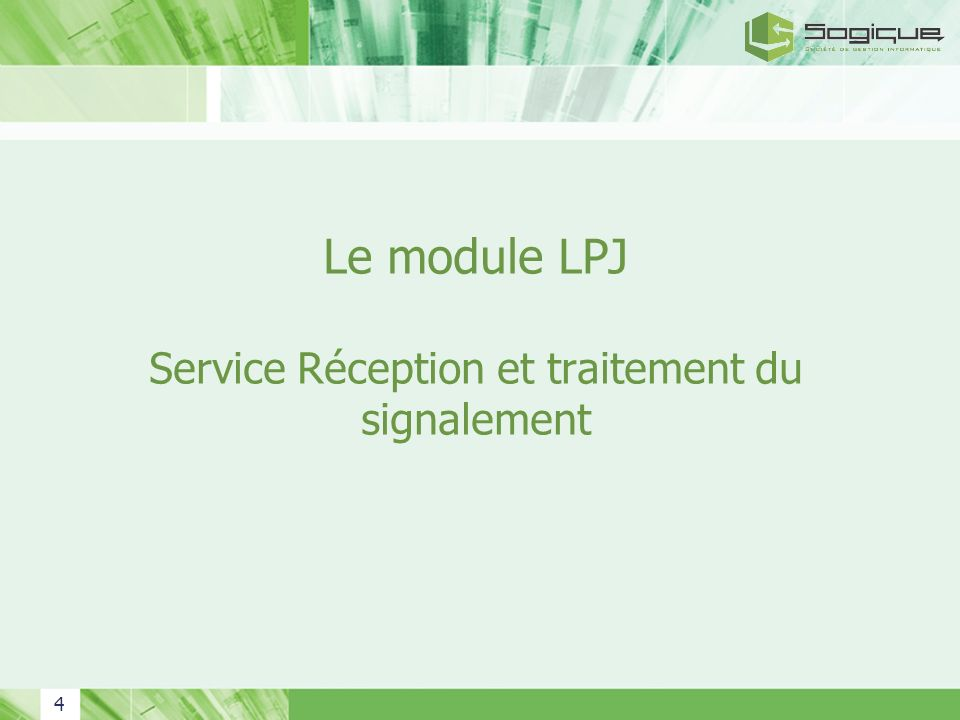 4 Le module LPJ Service Réception et traitement du signalement