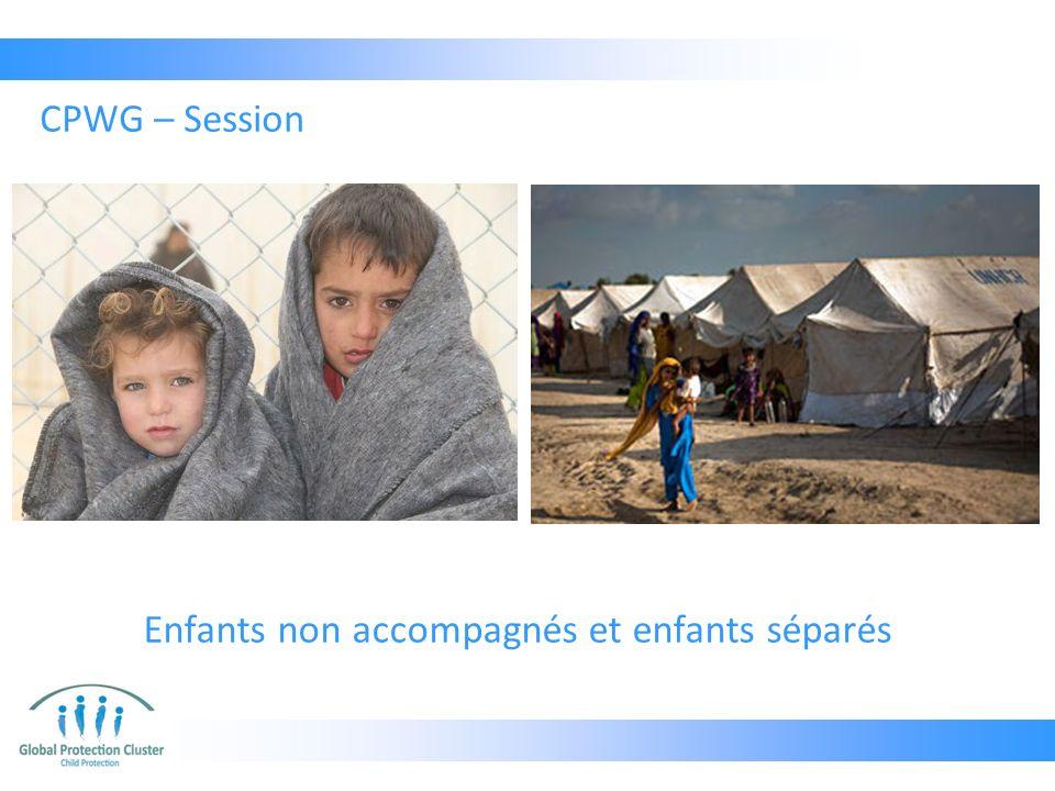 Enfants non accompagnés et enfants séparés CPWG – Session