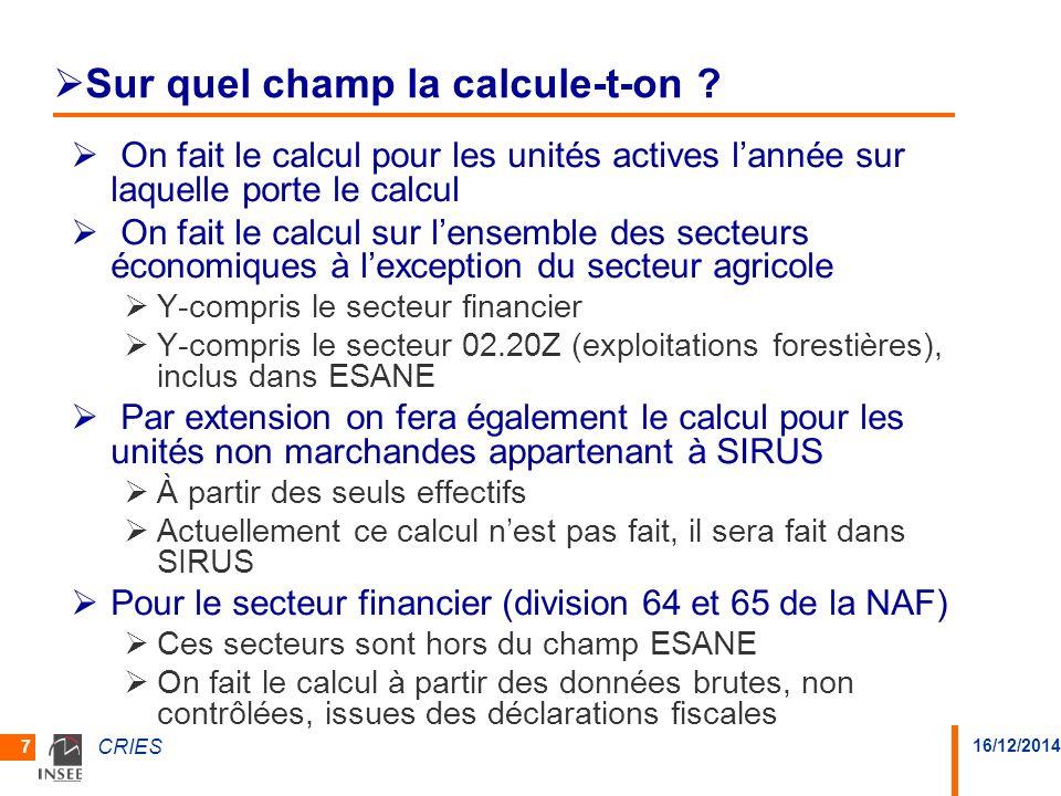 16/12/2014 CRIES 7 Sur quel champ la calcule-t-on .
