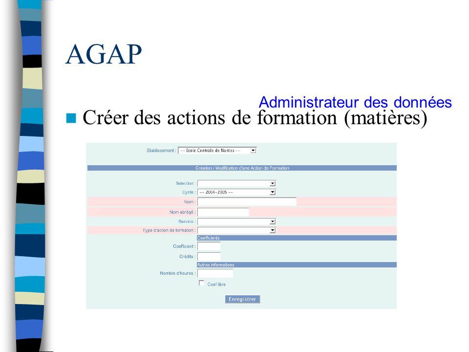 AGAP Créer des actions de formation (matières) Administrateur des données