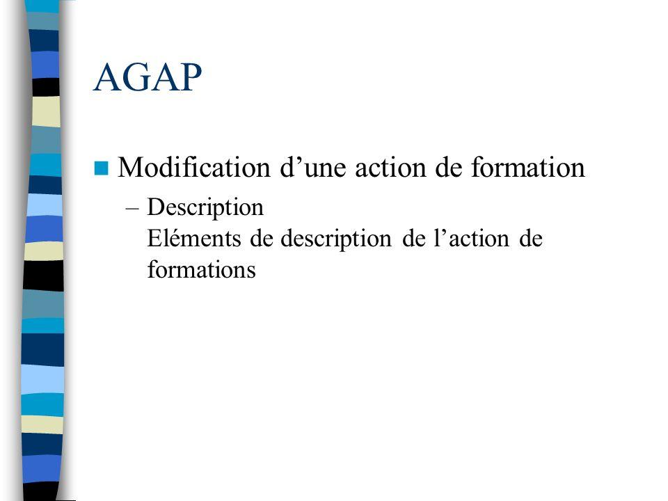 AGAP Modification dune action de formation –Description Eléments de description de laction de formations